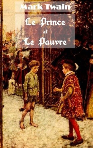 Le Prince Et Le Pauvre French Edition By Mark Twain 2015-10-18