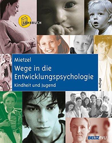 Wege in die Entwicklungspsychologie: Kindheit und Jugend