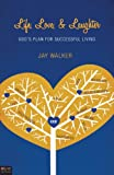 Life, Love, and Laughter, Jay Walker, 1607994690