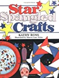Star-Spangled Crafts, Kathy Ross, 076132853X