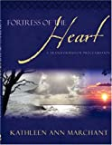 Fortress of the Heart, Kathleen Ann Marchant, 1414110448