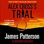 Alex Cross's Trial: Alex Cross, Book 15 | James Patterson,Richard Dilallo