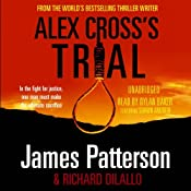 Alex Cross's Trial: Alex Cross, Book 15 | James Patterson, Richard Dilallo