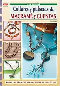 COLLARES Y PULSERAS DE MACRAME Y CUENTAS: Maria Eigl