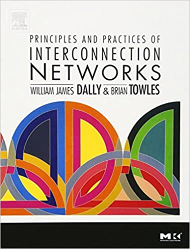 Principles and practices of interconnection networks the morgan principles and practices of interconnection networks the morgan kaufmann series in computer architecture and design 1st edition fandeluxe Images