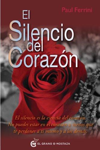 Amazon.com: El silencio del corazón: El silencio es la ...