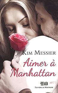 Aimer à Manhattan par Kim Messier