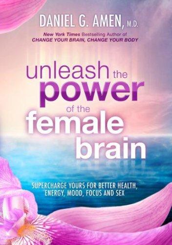 Unleash the Power of the Female Brain (Unleash The Power Of The Female Brain)