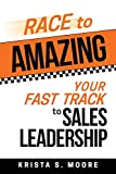 #9: Race to Amazing: Your Fast Track to Sales Leadership