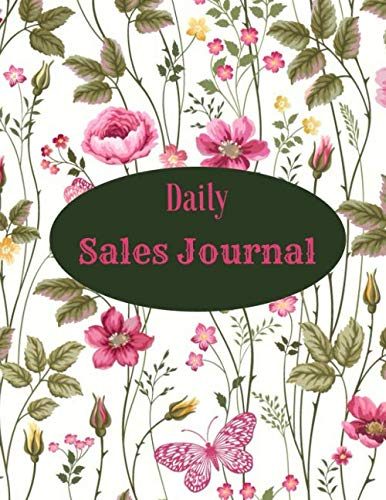 Daily Sales Journal: Daily Weekly Monthly Entry Management Control, Accounting Bookkeeping and Stock Record Tracker Inventory Log Book Journal ... 8.5