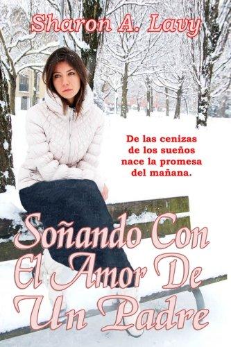 Download Soñando Con El Amor De Un Padre (Spanish Edition) PDF