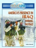 img - for Americas Presence in Iraq: Winning the Peace (Frontline Coverage of Current Events) book / textbook / text book