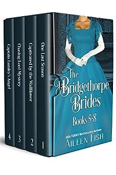 The Bridgethorpe Brides Books 5-8 by [Fish, Aileen]