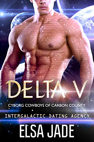 Delta V: Intergalactic Dating Agency (Cyborg Cowboys of Carbon County Book 2)