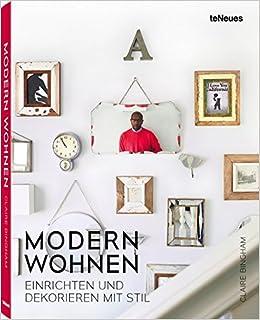 Modern Wohnen Das Buch über Interior Den Eigenen Stil Finden Und