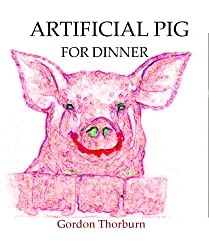 Artifical Pig for Dinner (English Edition)