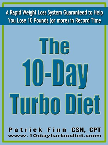 The 10-Day Turbo Diet: A Rapid Weight Loss System Guaranteed to Help You