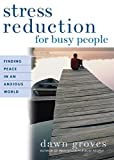 img - for Stress Reduction for Busy People: Finding Peace in an Anxious World book / textbook / text book