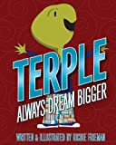 img - for Terple: Always Dream Bigger book / textbook / text book