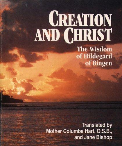 (Creation and Christ: The Wisdom of Hildegard of Bingen (Spiritual Samplers))