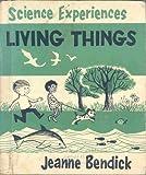 Living Things, Jeanne Bendick, 0531014320