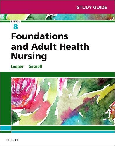 Study Guide for Foundations and Adult Health Nursing ()