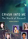"""Crash Into Me: The World of """"Roswell"""""""