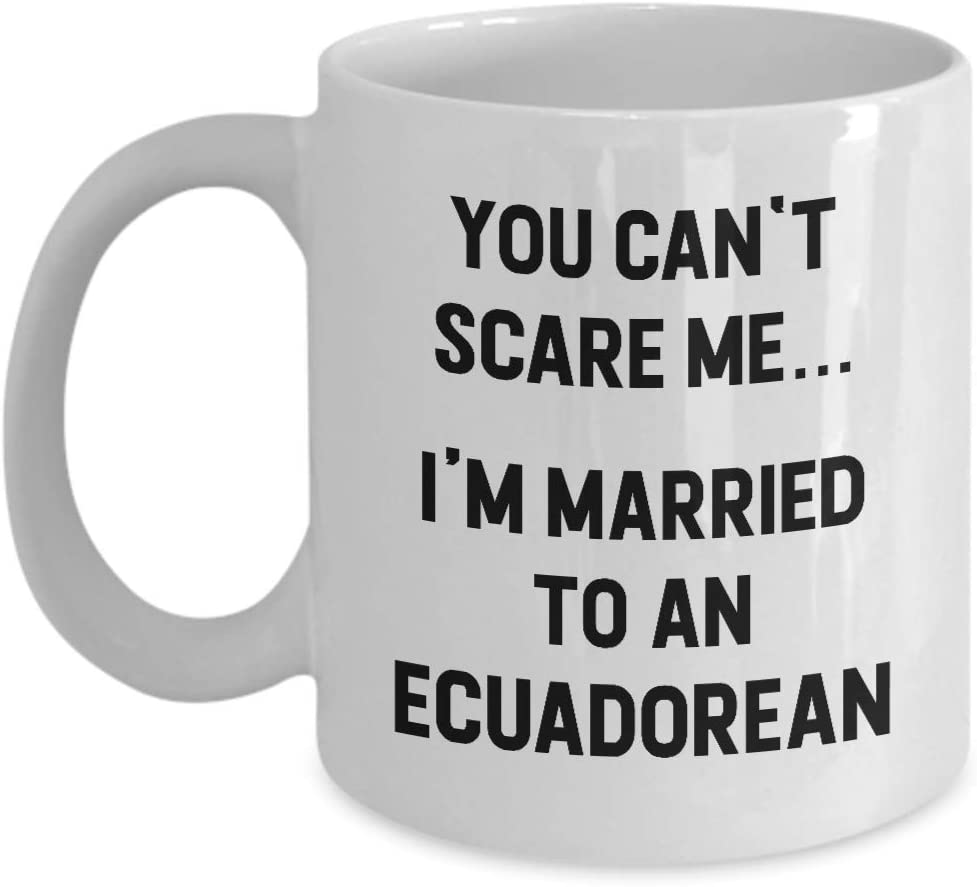 N\A Esposa de Esposo ecuatoriano para Ecuador Pareja No me Puede asustar Estoy Casado Taza de café Divertida Regalo de mordaza para el día de San Valentín