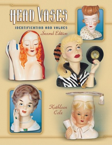 Head Vases Identification And Values 2nd Edition Kathleen Cole