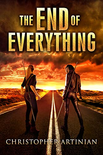 The End of Everything: Book 1 by [Artinian, Christopher]