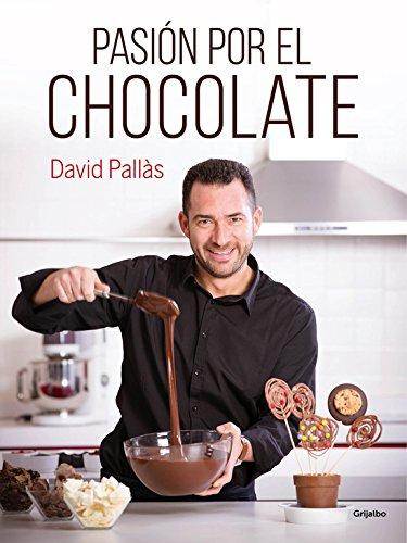 Pasion Por El Chocolate (Spanish Edition)