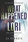 What Happened To Lori - The Complete Epic (The Konrath Dark Thriller Collective)