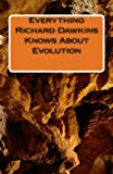Everything Richard Dawkins Knows about Evolution, Tony Peterson, 1481137190