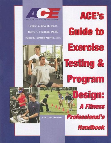 Ace's Guide to Exercise Testing and Program Design: A Fitness Professional's Handbook