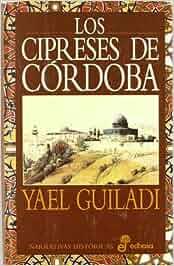 Los cipreses de Córdoba (Narrativas Históricas): Amazon.es