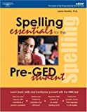 Spelling Essentials for the Pre-GED Student, Peterson's Guides Staff, 0768912458