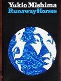 Runaway Horses, Yukio Mishima, 0394466187