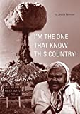 img - for I'm the One That Know This Country! book / textbook / text book
