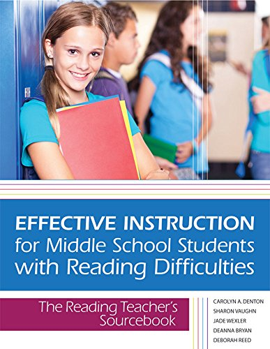 Effective Reading Instruction - Effective Instruction for Middle School Students with Reading Difficulties: The Reading Teacher's Sourcebook