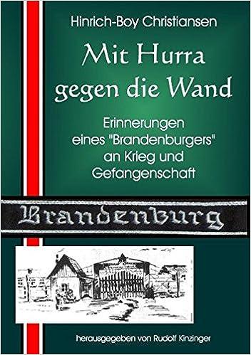 Mit Hurra gegen die Wand: Erinnerungen eines Brandenburgers (German Edition)