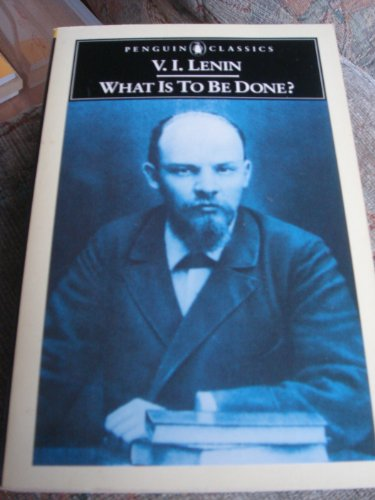 What Is to Be Done? - What Classic The Is