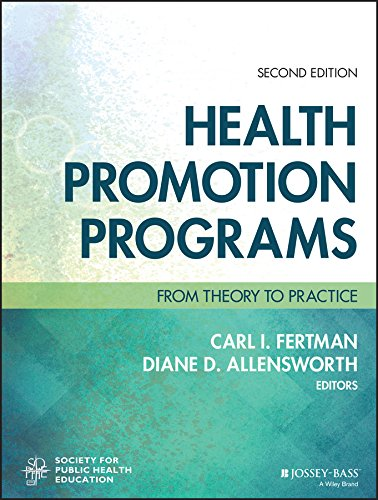 Health Promotion Programs: From Theory to Practice (Jossey-Bass Public Health) (Best International Public Health Programs)