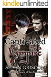 Captivated by a Vampire: Billionaire, Rock Stars, Vampires in San Francisco (Immortal Hearts of San Francisco Book 2)