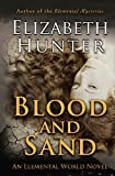 Blood and Sand, Elizabeth Hunter, 1489523413