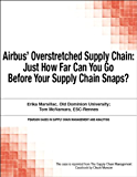 Airbus' Overstretched Supply Chain: Just How Far Can You Go Before Your Supply Chain Snaps? (Pearson Cases in Supply Chain Management and Analytics)