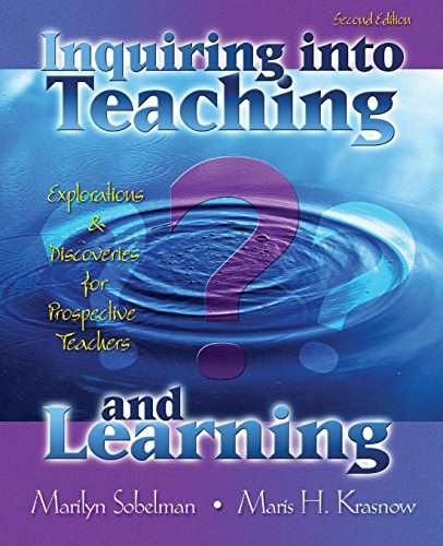 INQUIRING INTO TEACHING AND LEARNING: EXPLORATIONS AND DISCOVERIES FOR PROSPECTIVE TEACHERS