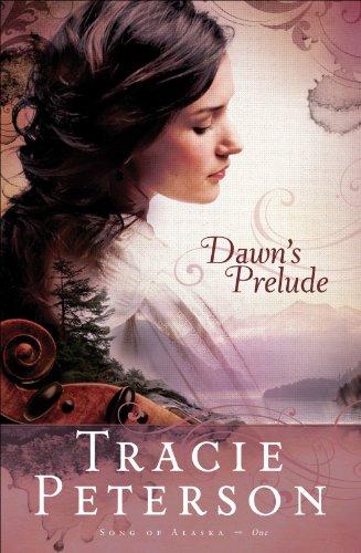 Dawn's Prelude (Song of Alaska Book #1)