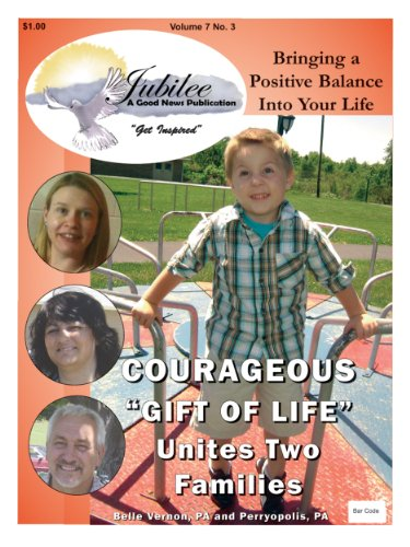 Courageous Gift of Life Unites Two Families (Jubilee A Good News Publication Book 51)
