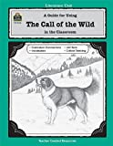 A Guide for Using the Call of the Wild in the Classroom, Philip Denny, 1557344469