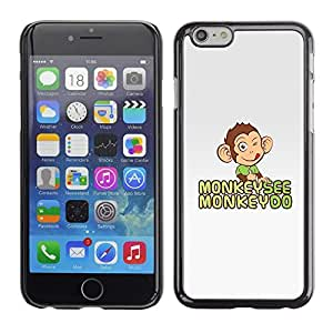 Be Good Phone Accessory // Dura Cáscara cubierta Protectora Caso Carcasa Funda de Protección para Apple Iphone 6 // Monkey See Do Happy Grey Cute Drawing
